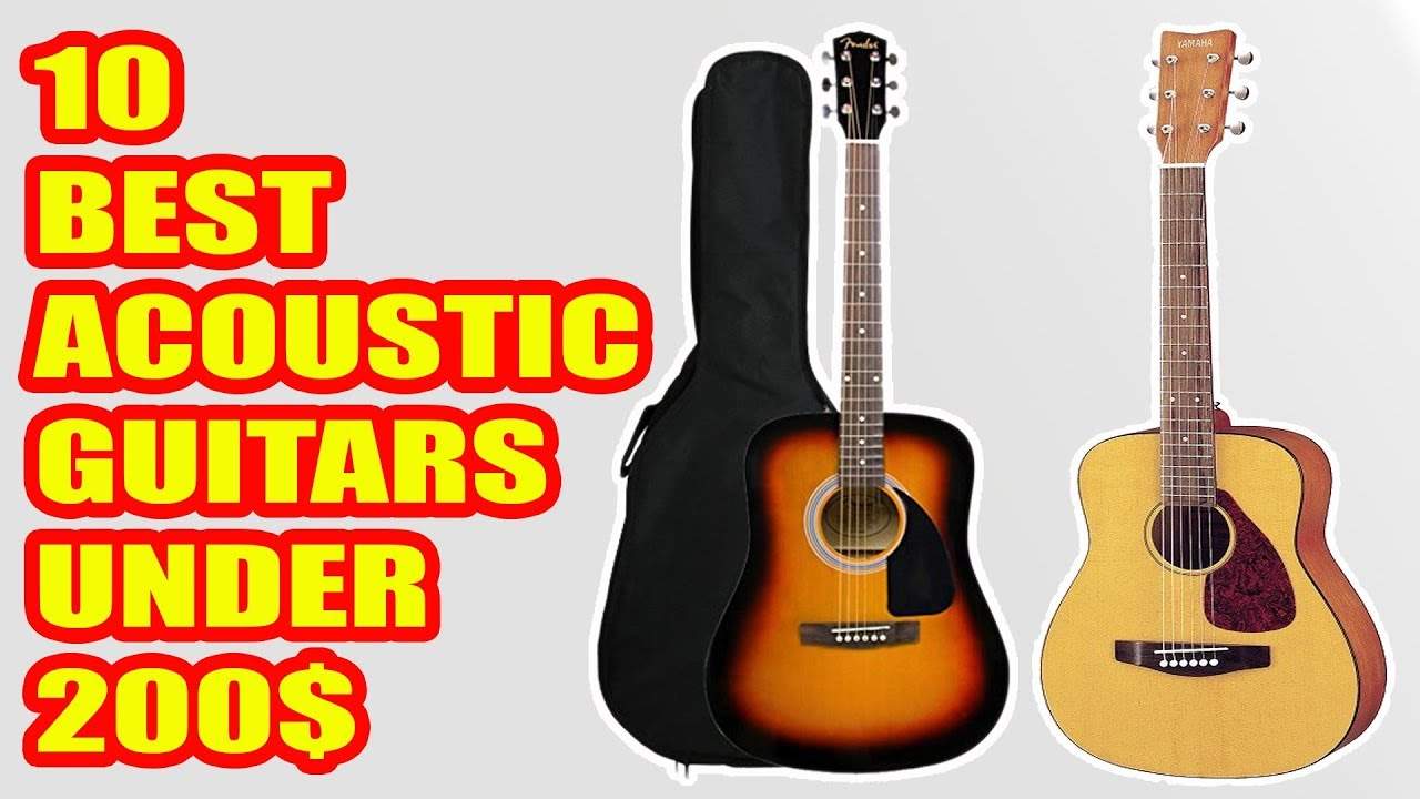 10 best acoustic guitars under 200 youtube