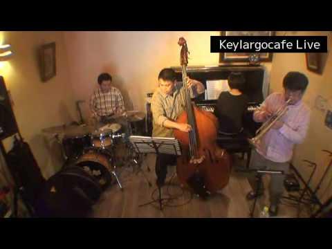 Keylargocafe Live  2017/4/30  Adult Oriented Jazz