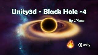 Unity3d - Making A Black-Hole in Unity [Showcase]