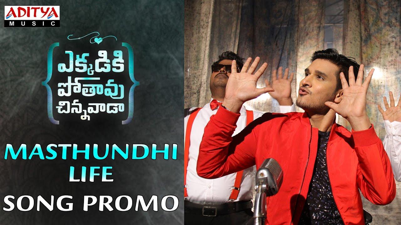 Masthundhi Life Song Promo Ekkadiki Pothavu Chinnavada Movie
