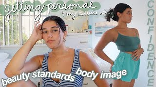 getting personal... my advice on body confidence, self love, & beauty standards