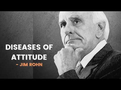 Diseases of Attitude  Jim Rohn