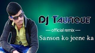 Sanson Ko Jeene Ka  Ishaara Mil Gaya _ Dholki DJ Mix 2018