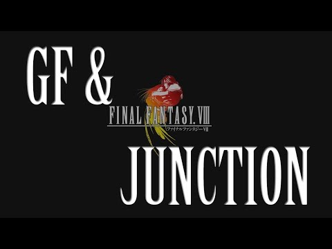 Final Fantasy VIII GF And Junction System Tutorial