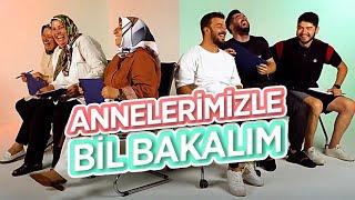 ANNELERİMİZLE BİL BAKALIM!!