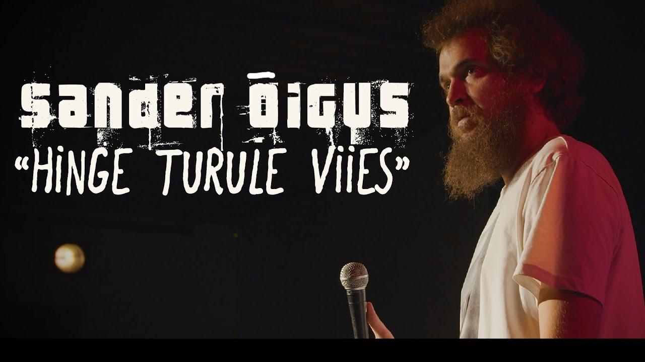 "Download Sander Õigus - ""Hinge Turule Viies"" (TÄISPIKK SHOW)"