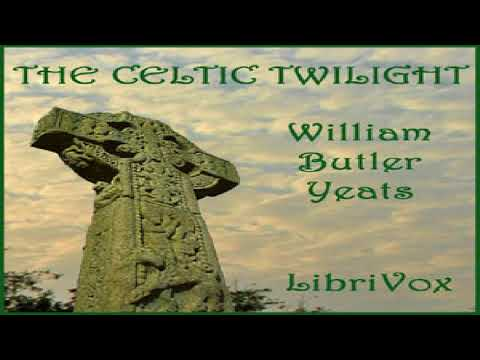 Celtic Twilight | William Butler Yeats | Myths, Legends & Fairy Tales | Soundbook | English | 3/3