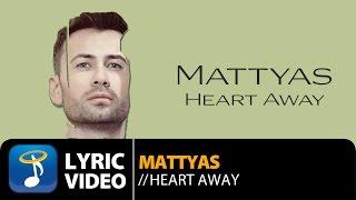 mattyas heart away official lyric video hq