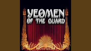 Yeomen of the Guard, Act 1: