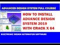 How to Install Advanced Design System (ADS) | Keysight 2019 With Crack X 64
