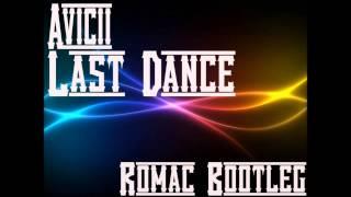 Avicii- Last Dance (Romac Bootleg)