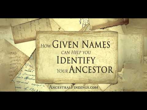 AF-039: How Given Names Can Help You Identify Your Ancestor