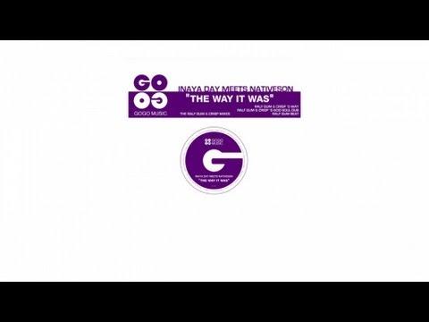 Inaya Day meets Nativeson - The Way It Was (Ralf GUM & CrisP's Way) - GOGO 027
