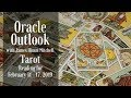 Oracle Outlook: Tarot Reading for February 11 - 17, 2019