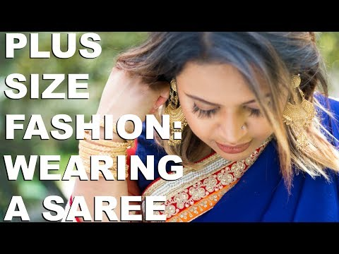 Plus Size Tips: How to Wear A Saree