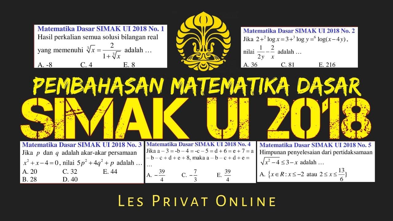Matematika dasar simak ui 2009 kode 911 no 1 sampai no 5. Simakui Pembahasan Matematika Dasar Simak Ui 2018 Kode 638 No 1 S D 5 Youtube