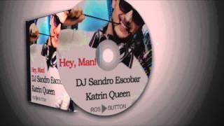 DJ Sandro Escobar - Hey, man (feat. Katrin Queen)