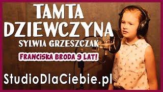 Tamta dziewczyna - Sylwia Grzeszczak (cover by Franciska Broda) #1417