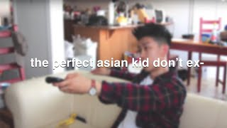 [C] PERFECT ASIAN KIDS DON' EXI-