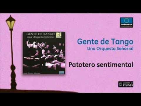 Gente de Tango - Patotero sentimental