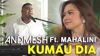 Gambar cover ANDMESH Ft. MAHALINI - KUMAU DIA (Live Konser Kebersamaan #DiRumahAja)