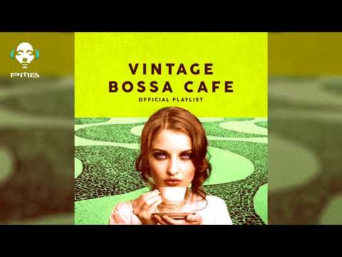 Vintage Bossa Café - Official Playlist 2 Hours Of Bossa Nova