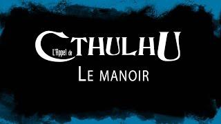 JDR - L'Appel de Cthulhu : Le Manoir - épisode 3