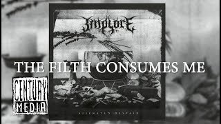 IMPLORE - All Consuming Filth (Lyric Video)
