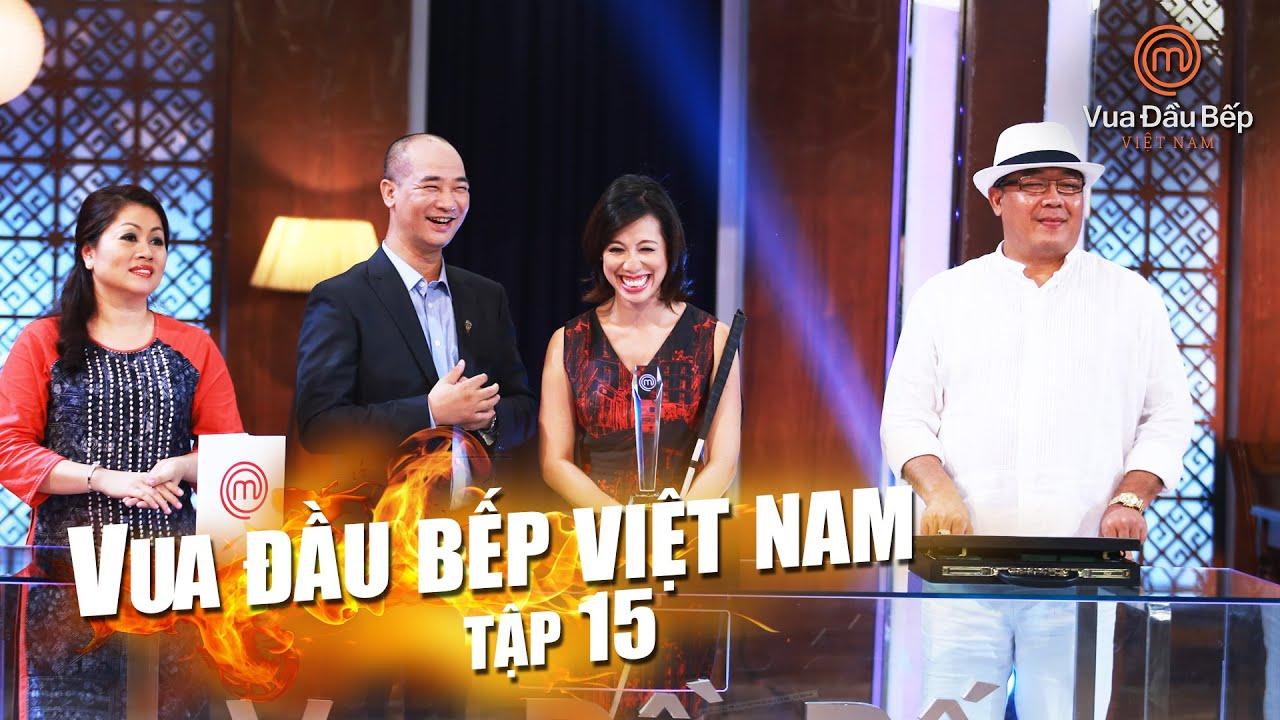MasterChef Vietnam – Vua Đầu Bếp 2015 – TẬP 15 – CHUNG KẾT – FULL HD – 12/12/2015