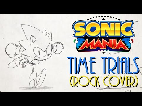 SONIC MANIA - Time Trials by Hyper Potions & Skye Rocket (Rock Cover)