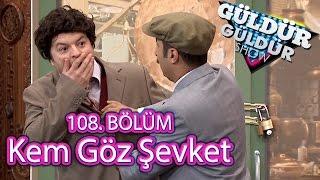 Güldür Güldür Show 108. Bölüm, Kem Göz Şevket Skeci