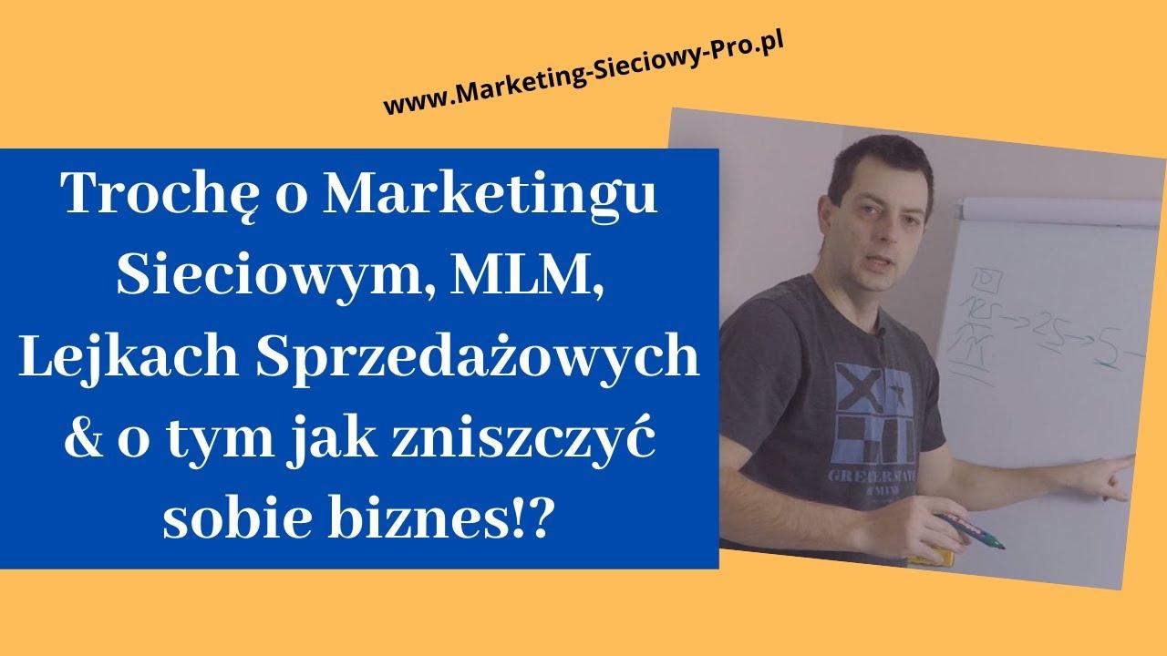 Trochę o Marketingu Sieciowym, MLM, Lejkach Sprzedażowych & o tym jak zniszczyć sobie biznes!? 😖