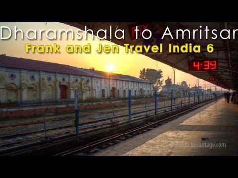 Dharamshala To Pathankot To Amritsar (by bus and train) - Frank & Jen Travel India 5