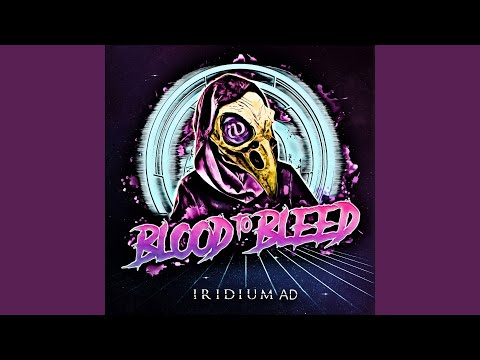 Blood to Bleed