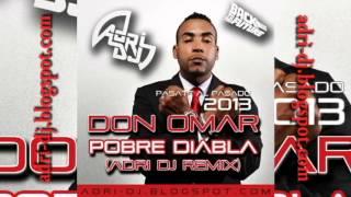 Don Omar   Pobre Diabla (Adri Dj Remix) 2013