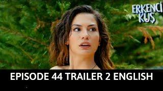 Erkenci Kuş Early Bird Episode 44 Trailer 2, English Subtitles