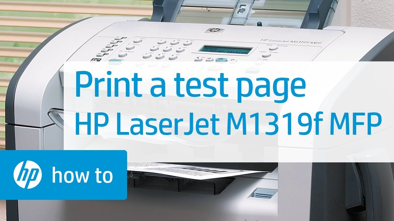 Printing a Test Page - HP LaserJet M1319f Multifunction Printer ...