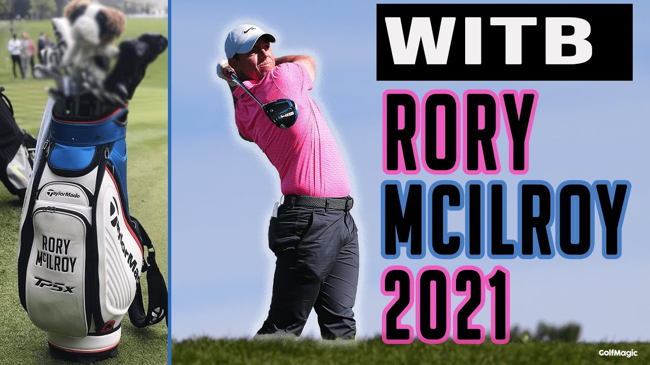 Rory Mcilroy I What S In The Bag 2021 I Golfmagic Com Youtube