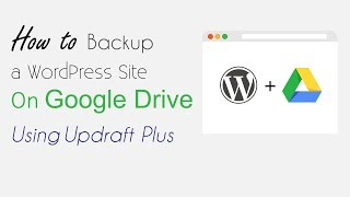 How to Backup a WordPress Site on Google Drive