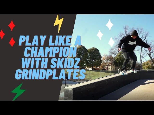 Play like a champion with Skidz GrindPlates
