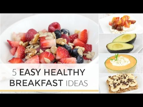 5 Easy Healthy Breakfast Ideas in Under 5 Minutes