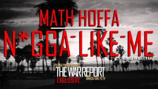 Math Hoffa - Nigga Like Me