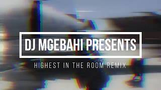 Dj Mgebahi - Highest In The Room (Travis Scott Repost Remix)