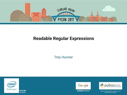 Trey Hunner - Readable Regular Expressions - PyCon 2017