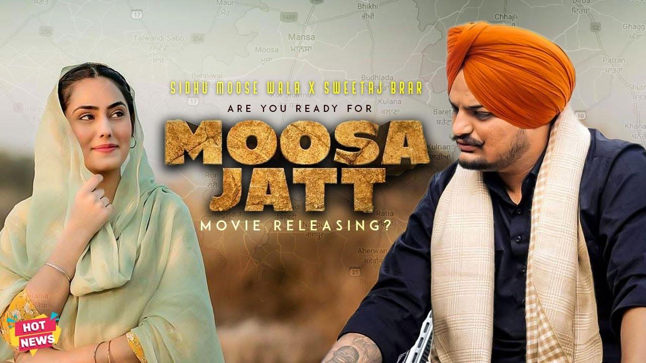 Sidhu Moose Wala | Moosa Jatt Movie Releasing ? | Sweetaj Brar | Hot News Latest Punjabi Movies 2021