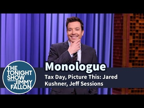 Thumbnail: Tax Day, Picture This: Jared Kushner, Jeff Sessions - Monologue