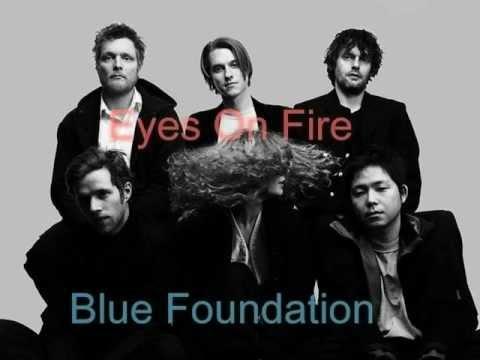 Blue Foundation - Eyes On Fire Lyrics HD