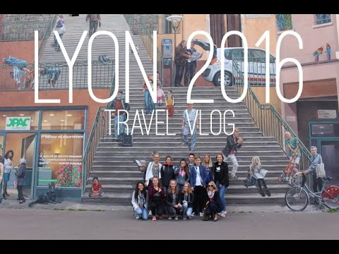 TRAVEL VLOG : LYON (FRANCE) 2016