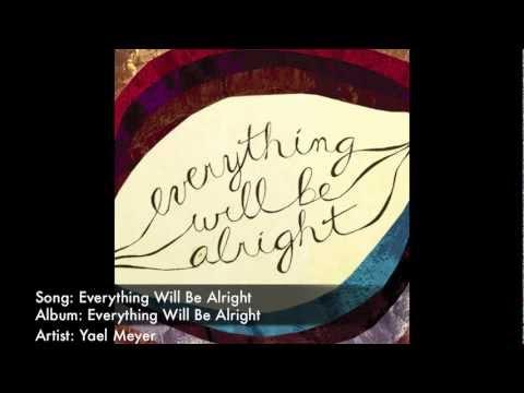 Клип Yael Meyer - Everything Will Be Alright