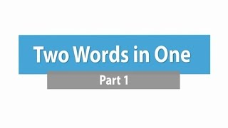 Two Words in One - Part 1 ภาษาอังกฤษ ม.4-6